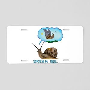 dream big snail Aluminum License Plate