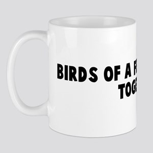Birds of a feather flock toge Mug