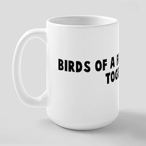 Birds of a feather flock toge Large Mug