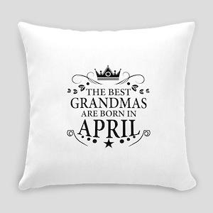 The Best Grandmas Are Born In April Everyday Pillo