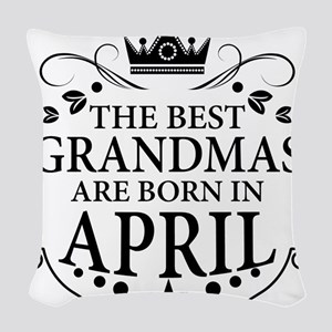 The Best Grandmas Are Born In April Woven Throw Pi
