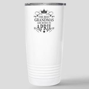 The Best Grandmas Are Born In April Travel Mug