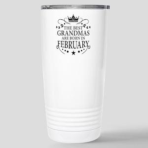 The Best Grandmas Are Born In February Travel Mug