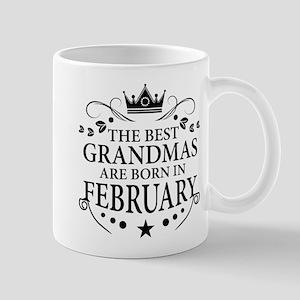 The Best Grandmas Are Born In February Mugs