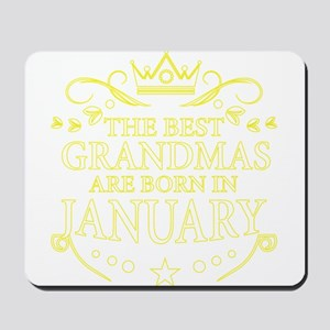 The Best Grandmas Are Born In January Mousepad