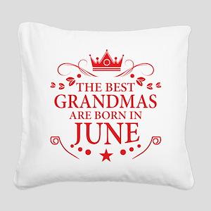 The Best Grandmas Are Born In June Square Canvas P