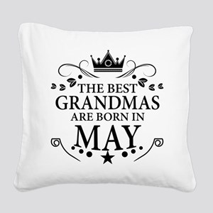 The Best Grandmas Are Born In May Square Canvas Pi