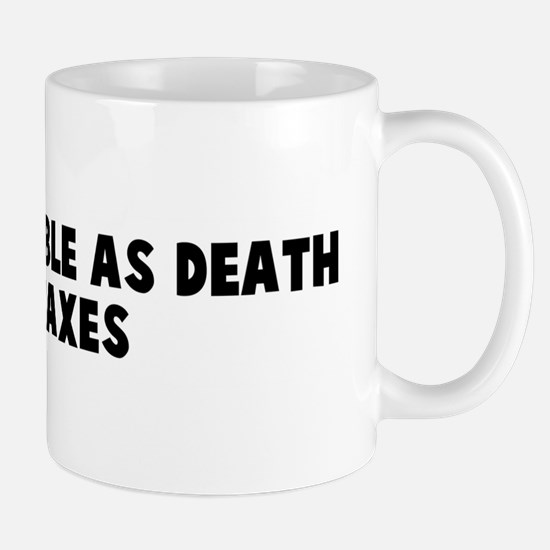 As unavoidable as death and t Mug