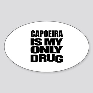 Capoeira Is My Only Drug Sticker (Oval)
