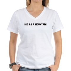 Big as a mountain Shirt