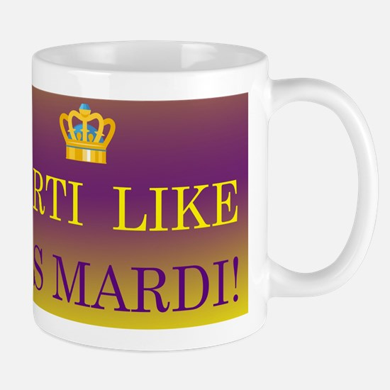 Parti Like it's Mardi! Mug