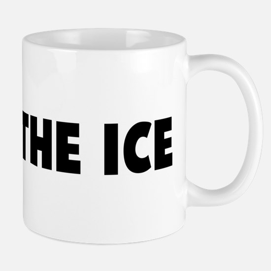 Break the ice Mug