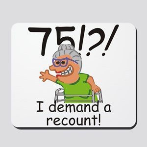 Recount 75th Birthday Funny Old Lady Mousepad