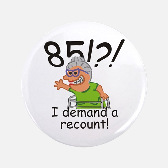 Recount 85th Birthday Funny Old Lady Button