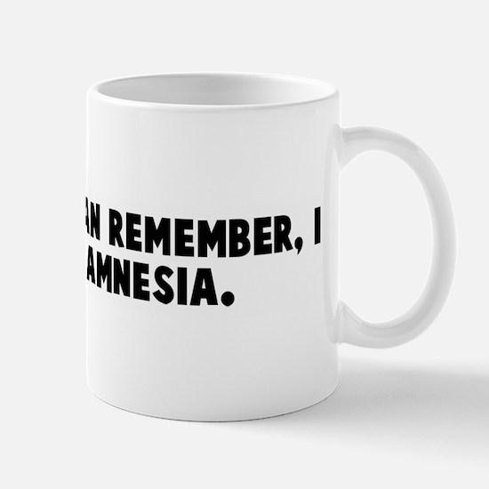 As long as I can remember I h Mug
