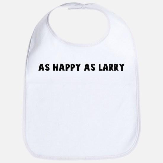As happy as larry Bib