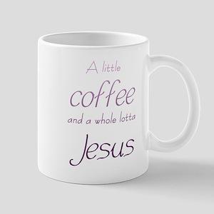 A Little Coffee, A Whole lotta Jesus Mugs