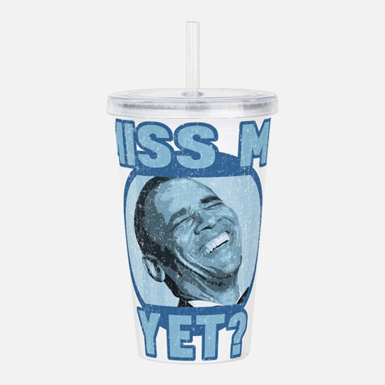 Obama Miss Me Yet Acrylic Double-wall Tumbler