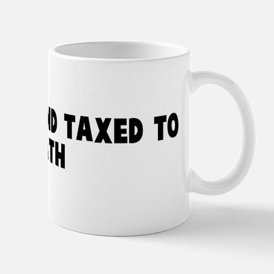 Born free and taxed to death Mug