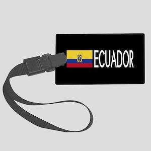 Ecuador: Ecuadorian Flag & Ecuad Large Luggage Tag