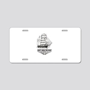 don't miss the boat Aluminum License Plate