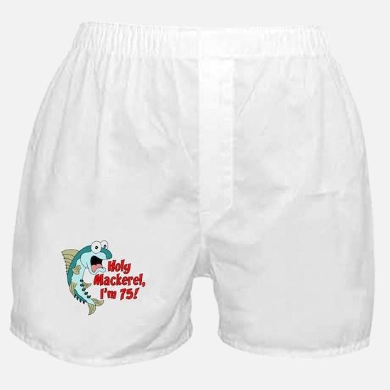 Holy Mackerel I'm 75 Boxer Shorts