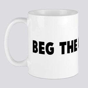 Beg the question Mug
