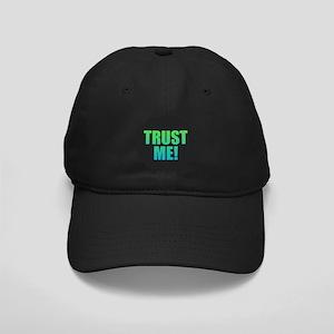 Trust Me Black Cap