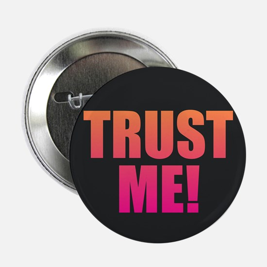 "Trust Me 2.25"" Button (10 pack)"
