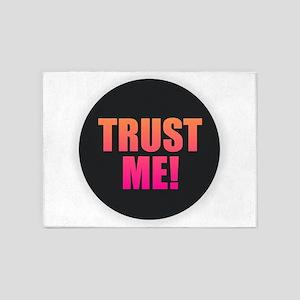 Trust Me 5'x7'Area Rug