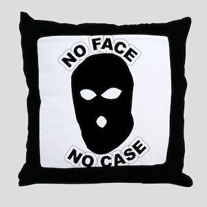 No face no case Throw Pillow