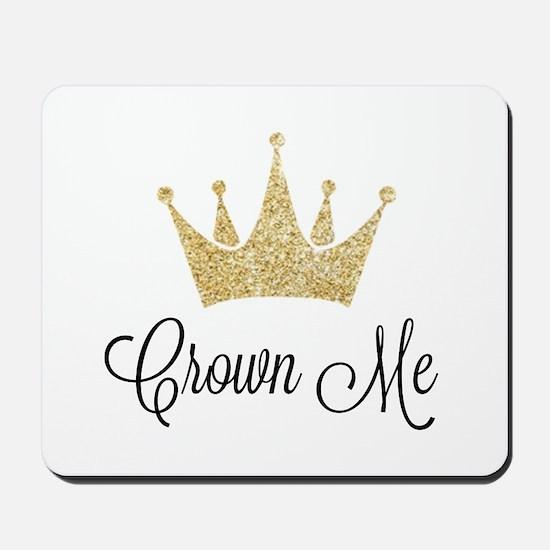 Crown Me Mousepad