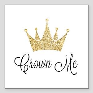 "Crown Me Square Car Magnet 3"" x 3"""