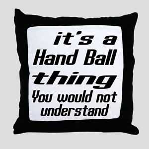 It Is Hand Ball Thing You Would Not U Throw Pillow