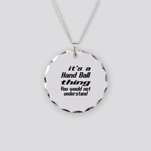 It Is Hand Ball Thing You Wo Necklace Circle Charm