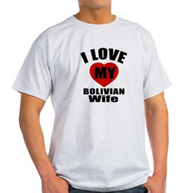 I Love My Bolivian Wife T-Shirt