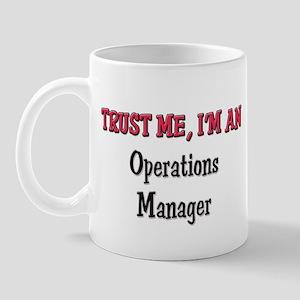 Trust Me I'm an Operations Manager Mug