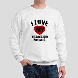 I Love My Trinidadian Husband Sweatshirt