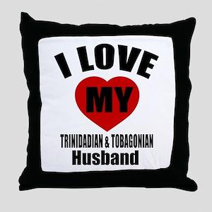 I Love My Trinidadian Husband Throw Pillow