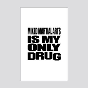 Mixed Martial Arts Is My Only Dr Mini Poster Print