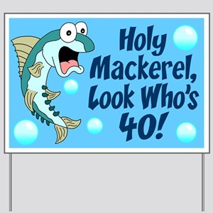 Holy Mackerel 40 Yard Sign