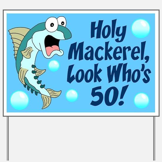 Holy Mackerel 50 Yard Sign