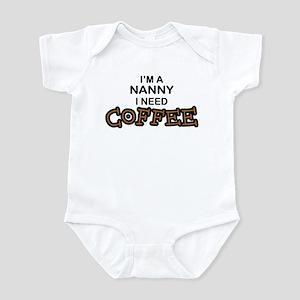 Nanny Need Coffee Infant Bodysuit