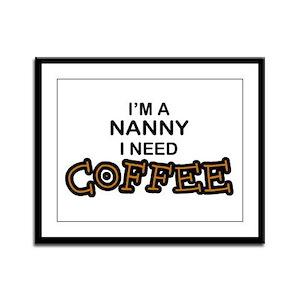 Nanny Need Coffee Framed Panel Print