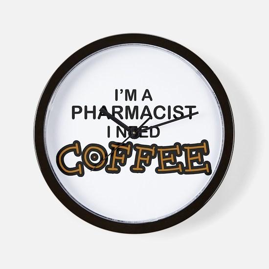 Pharmacist Need Coffee Wall Clock