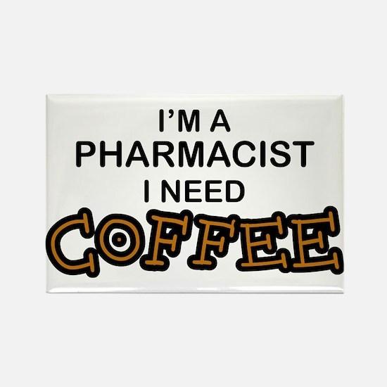 Pharmacist Need Coffee Rectangle Magnet