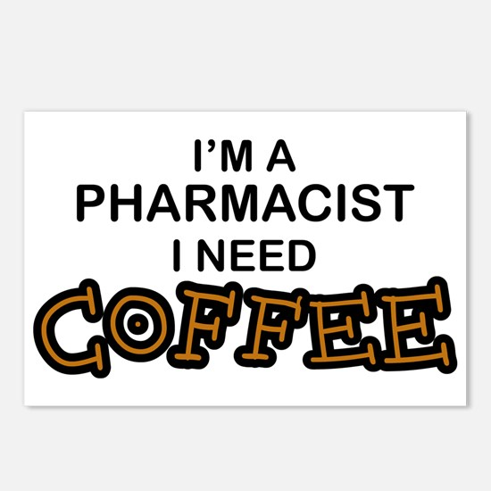 Pharmacist Need Coffee Postcards (Package of 8)