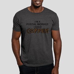 Postal Worker Need Coffee Dark T-Shirt