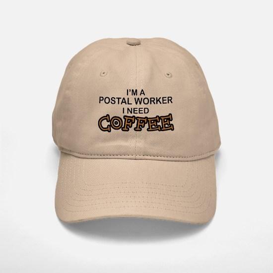 Postal Worker Need Coffee Baseball Baseball Cap