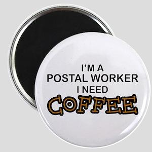 Postal Worker Need Coffee Magnet